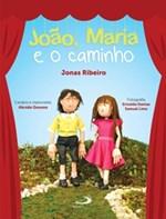 """De forma divertida, obra """"João, Maria e o caminho"""", trabalha o processo de construção de identidade entre crianças e adolescentes"""