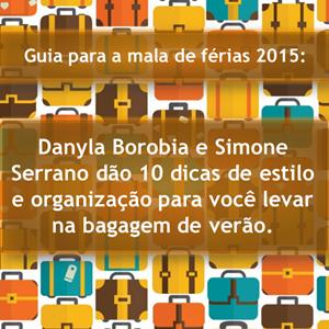 Dicas de estilo e organização de Danyla Borobia e Simone Serrano
